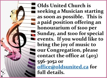 Olds United Church is seeking a Musician starting as soon as possible.  This is a paid position offering an honorarium of $100 per Sunday and $100 for special events.