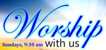 Worship with Us on Sundays at 9:30 a.m.